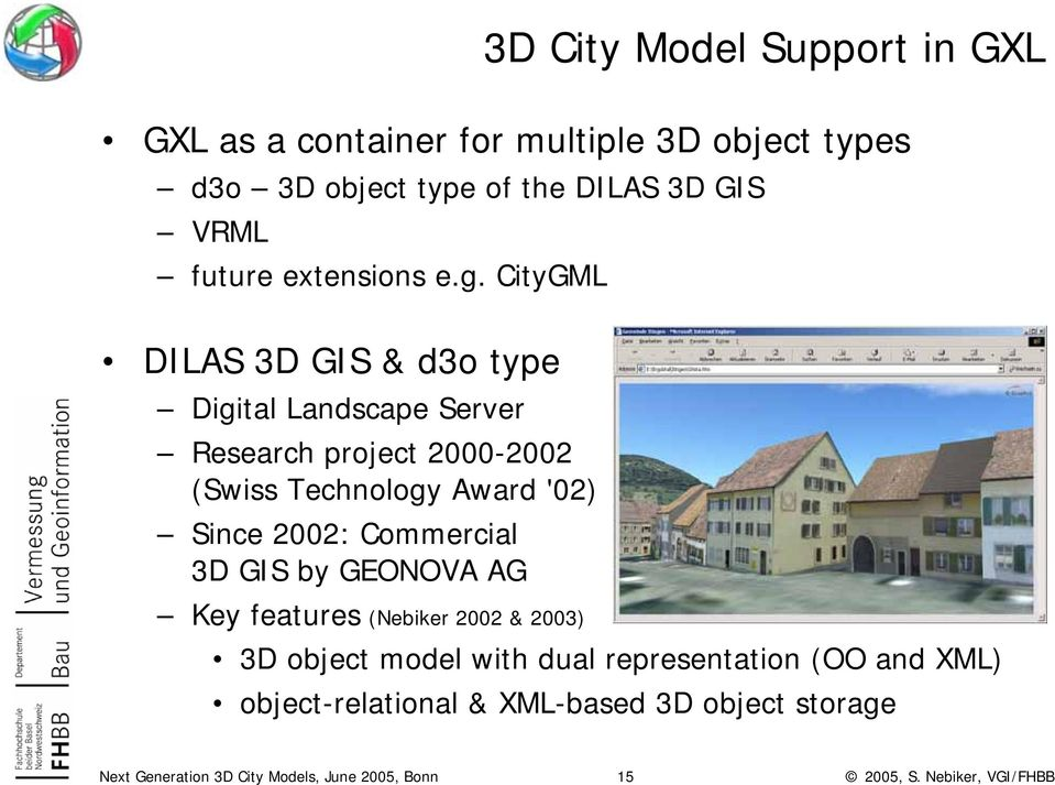 CityGML DILAS 3D GIS & d3o type Digital Landscape Server Research project 2000-2002 (Swiss Technology Award