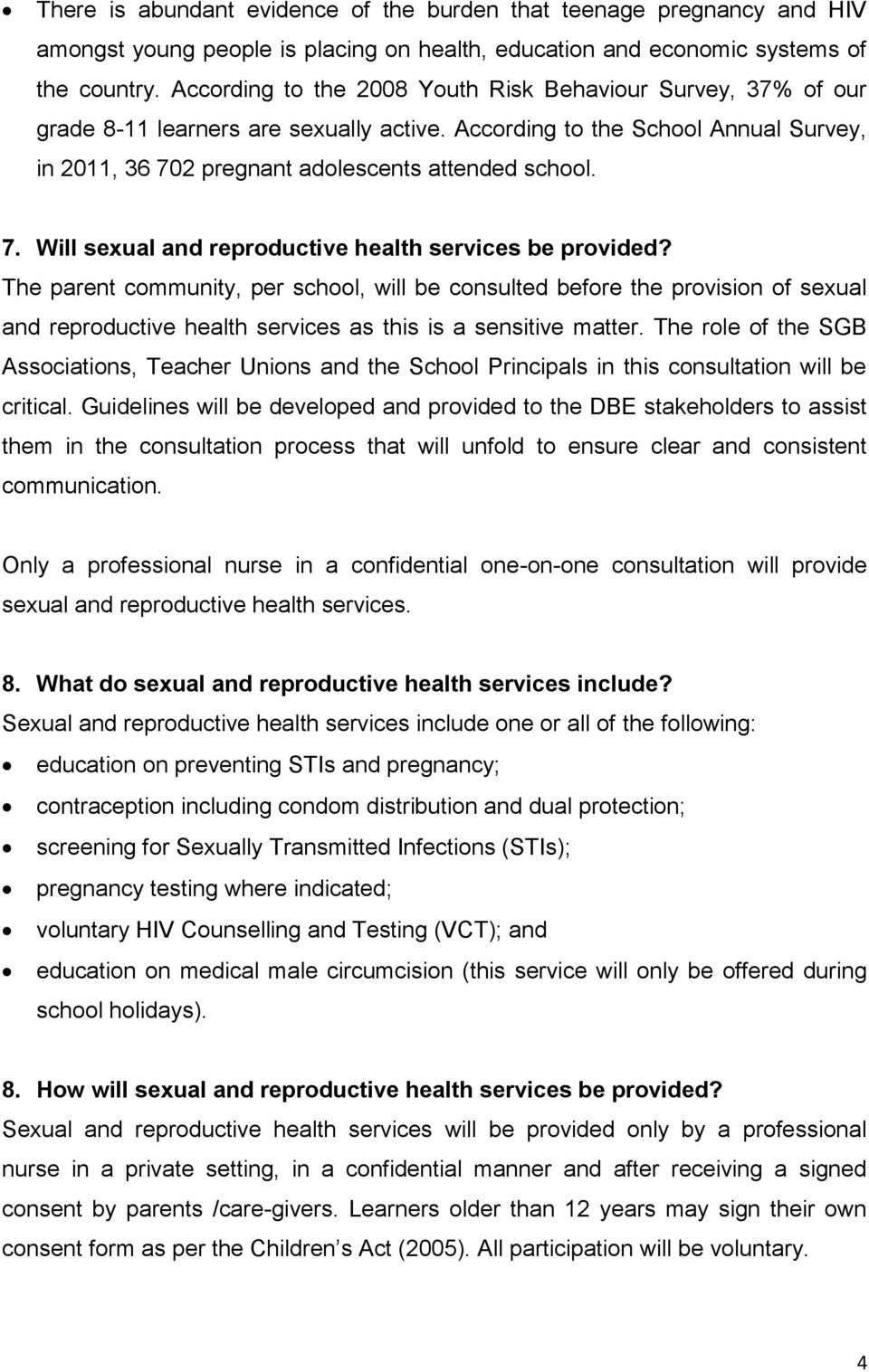2 pregnant adolescents attended school. 7. Will sexual and reproductive health services be provided?