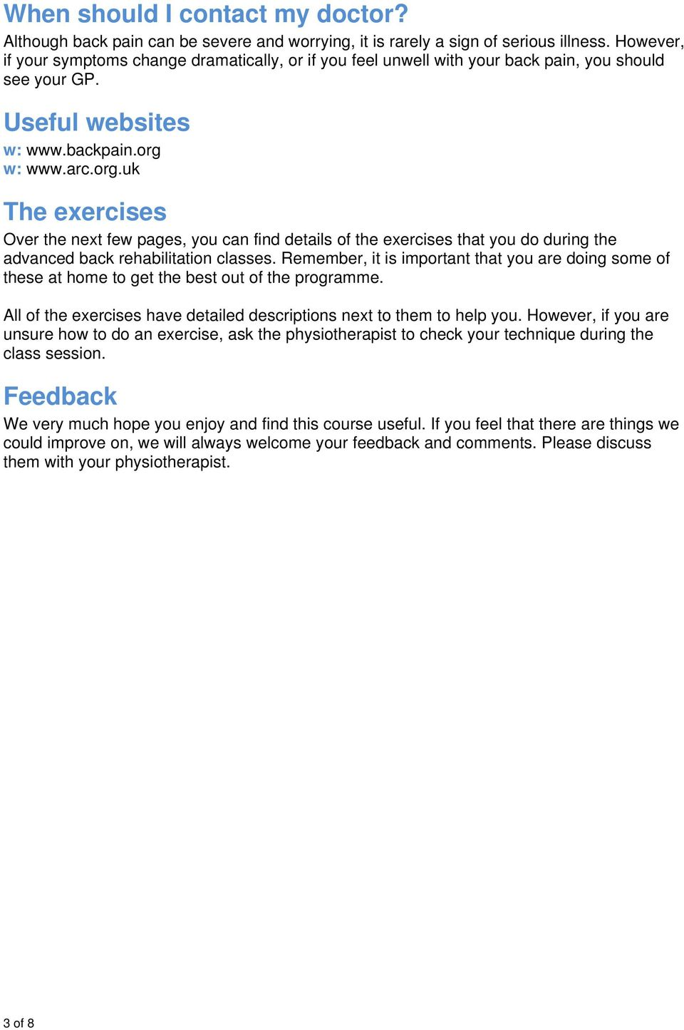 w: www.arc.org.uk The exercises Over the next few pages, you can find details of the exercises that you do during the advanced back rehabilitation classes.