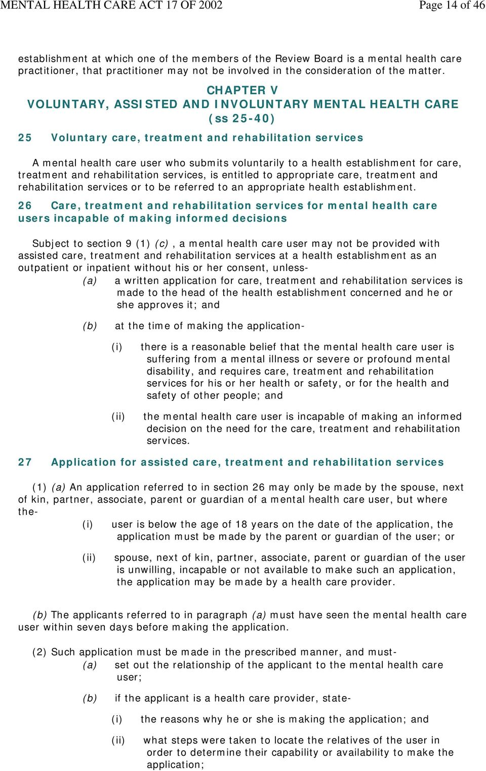 establishment for care, treatment and rehabilitation services, is entitled to appropriate care, treatment and rehabilitation services or to be referred to an appropriate health establishment.