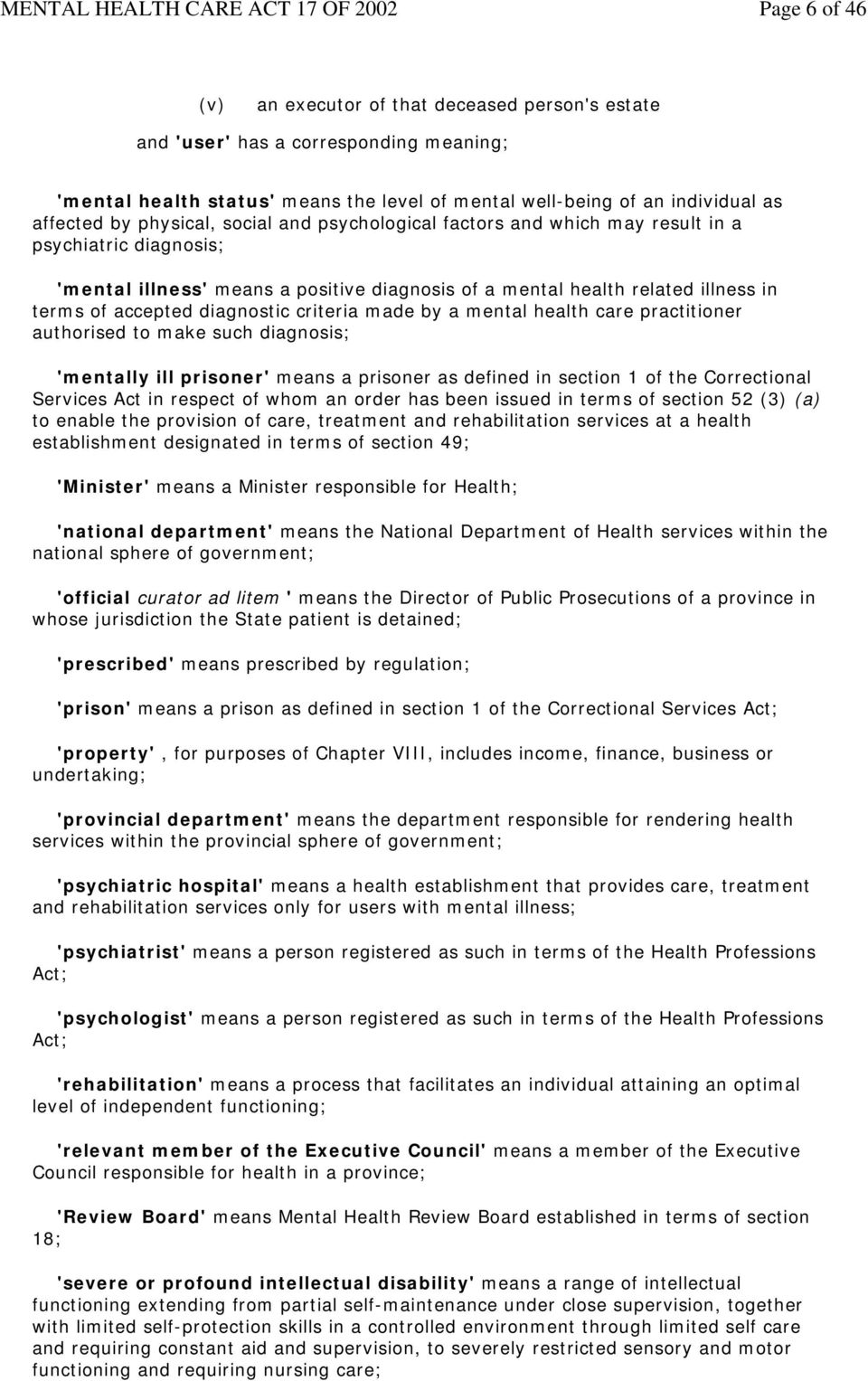 diagnostic criteria made by a mental health care practitioner authorised to make such diagnosis; 'mentally ill prisoner' means a prisoner as defined in section 1 of the Correctional Services Act in