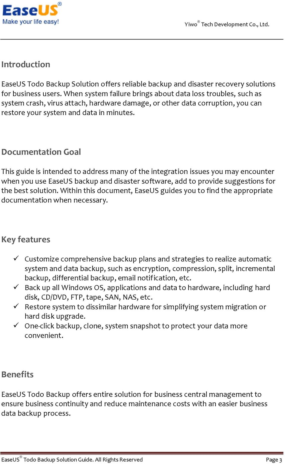 Documentation Goal This guide is intended to address many of the integration issues you may encounter when you use EaseUS backup and disaster software, add to provide suggestions for the best