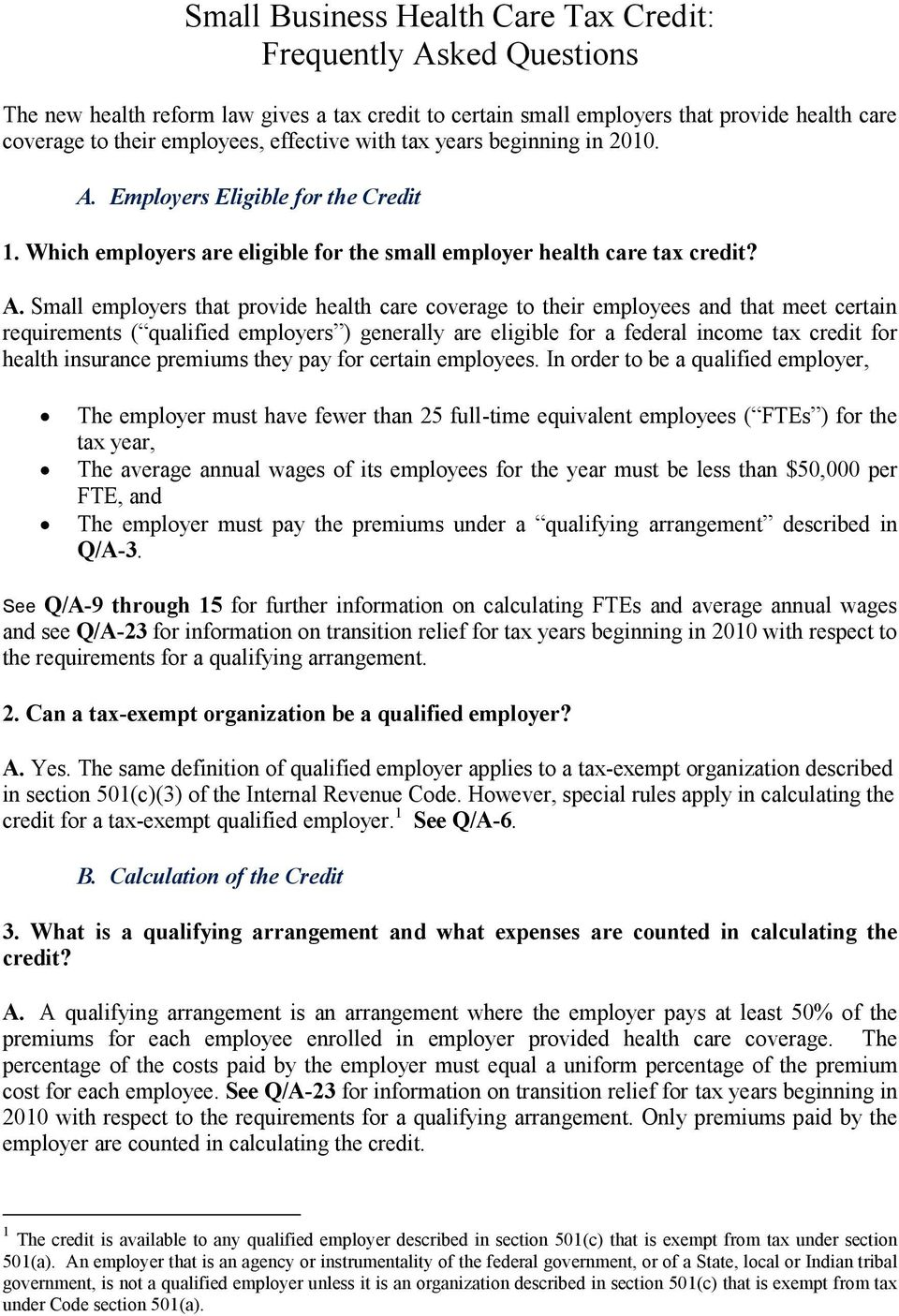 Employers Eligible for the Credit 1. Which employers are eligible for the small employer health care tax credit? A.