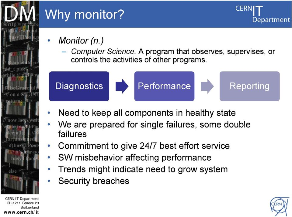 Diagnostics Performance Reporting Need to keep all components in healthy state We are prepared for