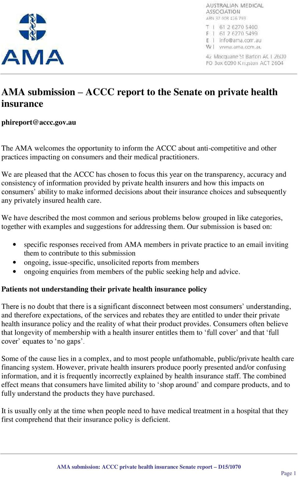 We are pleased that the ACCC has chosen to focus this year on the transparency, accuracy and consistency of information provided by private health insurers and how this impacts on consumers ability