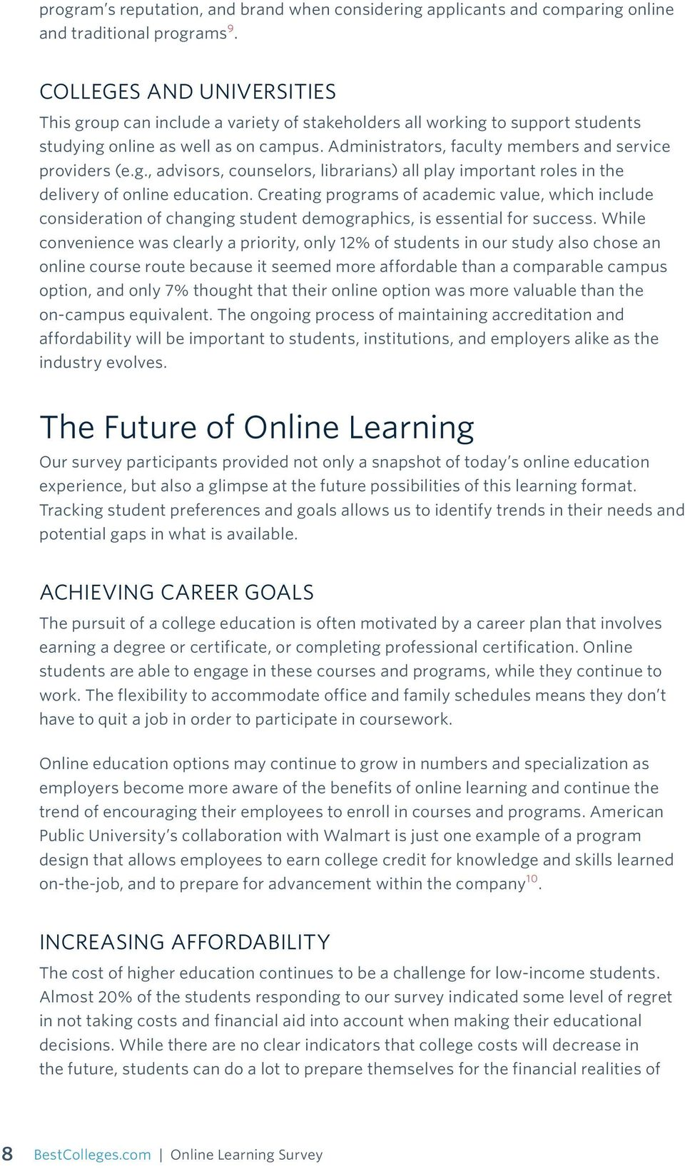 Administrators, faculty members and service providers (e.g., advisors, counselors, librarians) all play important roles in the delivery of online education.
