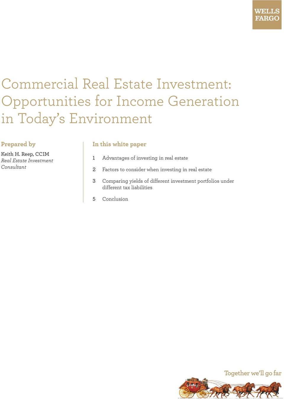 Reep, CCIM Real Estate Investment Consultant In this white paper 1 Advantages of investing
