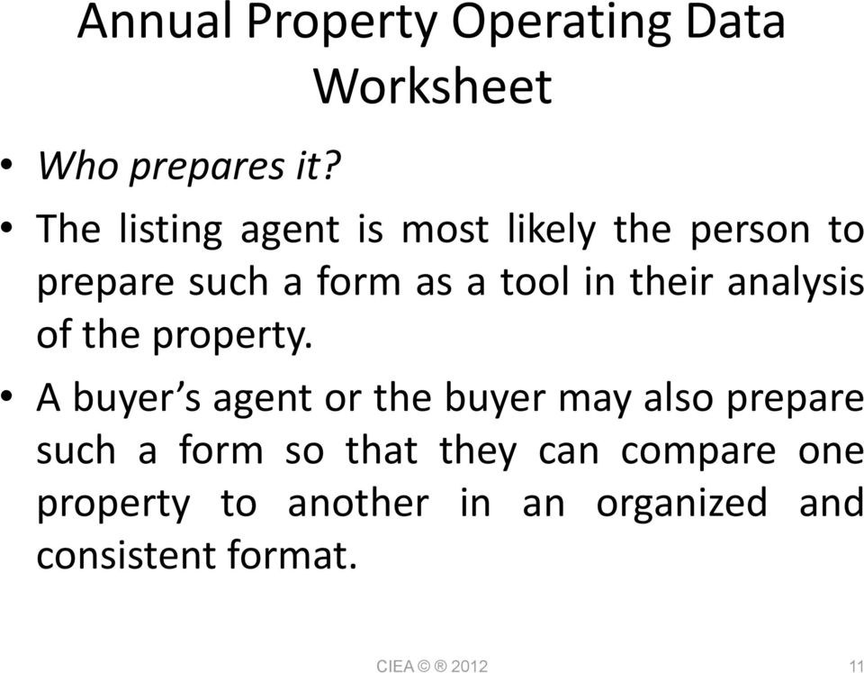 a tool in their analysis of the property.