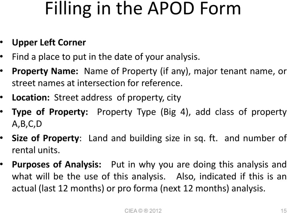 Location: Street address of property, city Type of Property: Property Type (Big 4), add class of property A,B,C,D Size of Property: Land and