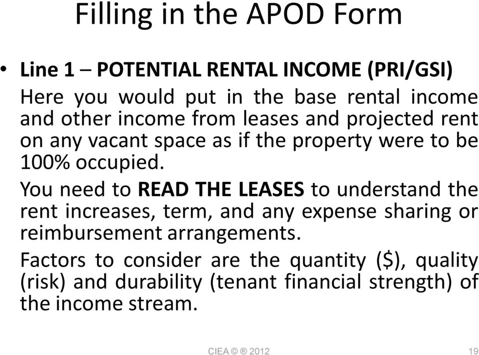 You need to READ THE LEASES to understand the rent increases, term, and any expense sharing or reimbursement