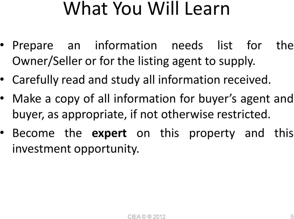 Make a copy of all information for buyer s agent and buyer, as appropriate, if not