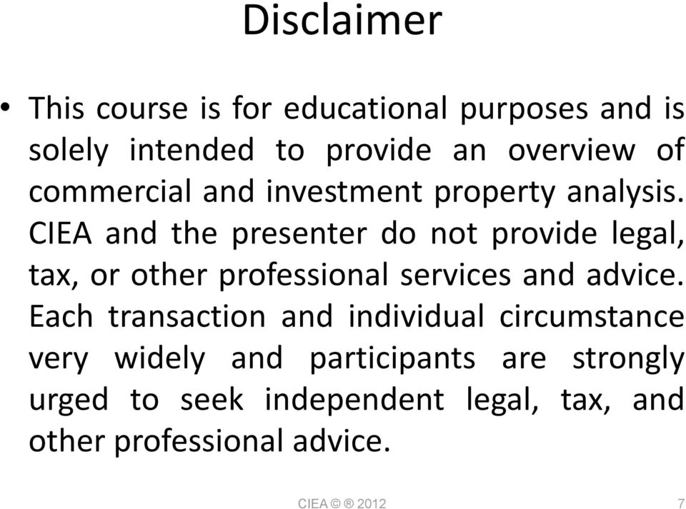 CIEA and the presenter do not provide legal, tax, or other professional services and advice.