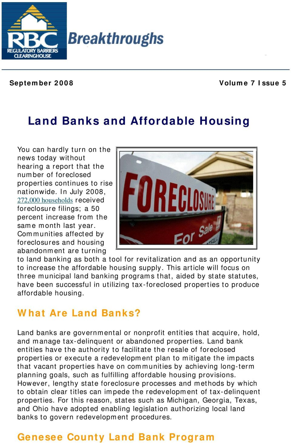 Communities affected by foreclosures and housing abandonment are turning to land banking as both a tool for revitalization and as an opportunity to increase the affordable housing supply.