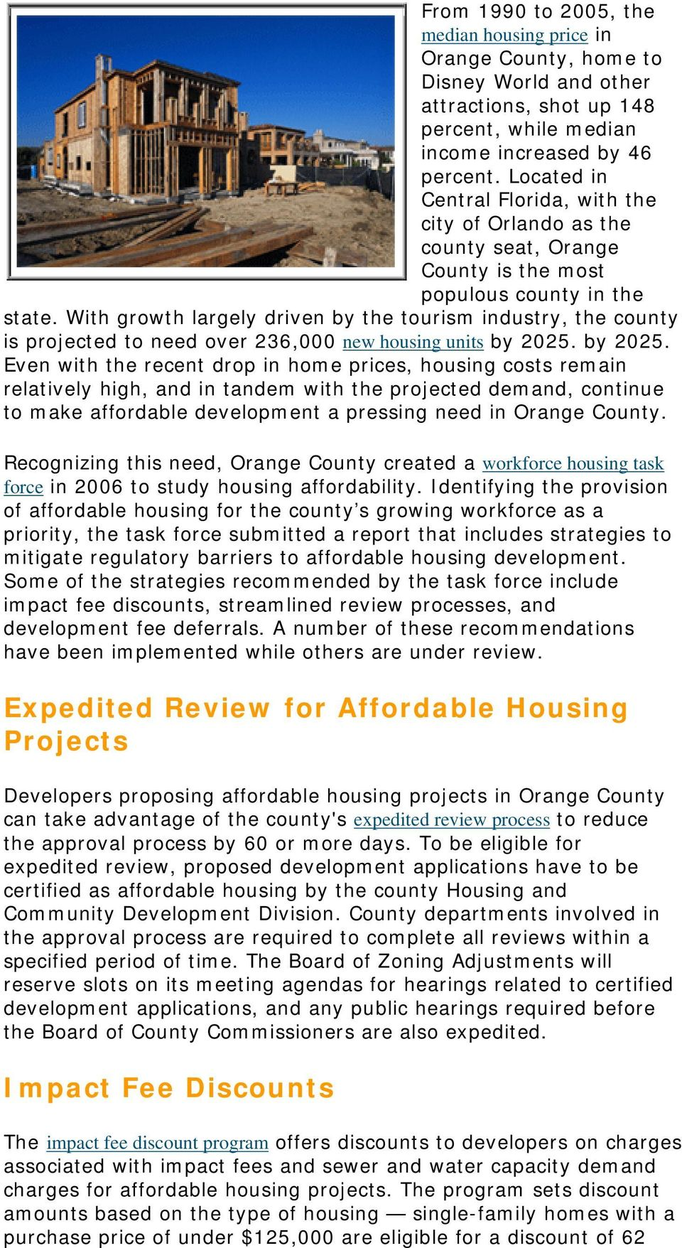 With growth largely driven by the tourism industry, the county is projected to need over 236,000 new housing units by 2025.
