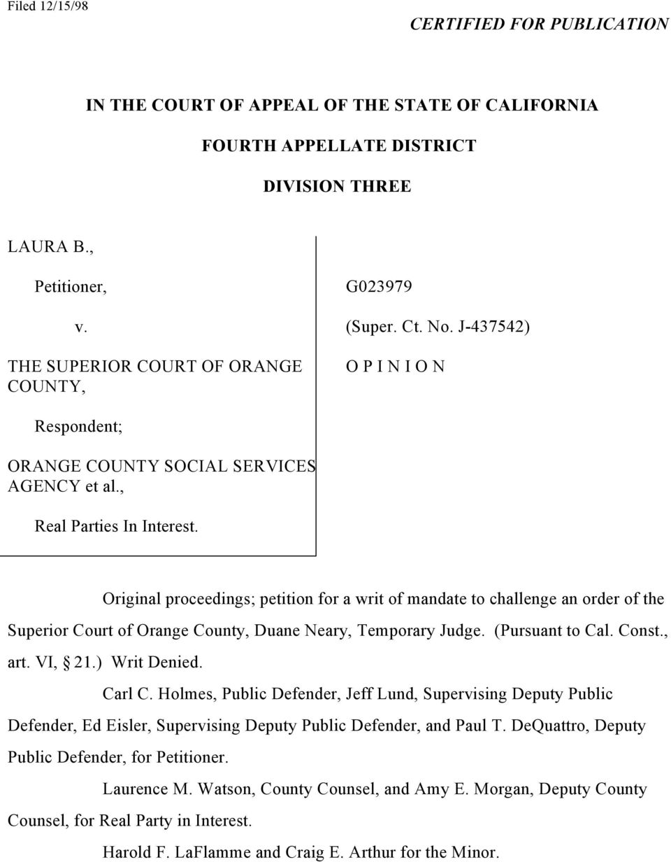Original proceedings; petition for a writ of mandate to challenge an order of the Superior Court of Orange County, Duane Neary, Temporary Judge. (Pursuant to Cal. Const., art. VI, 21.) Writ Denied.