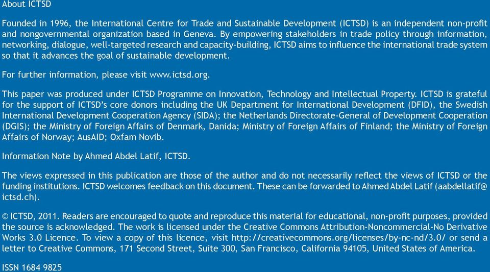 advances the goal of sustainable development. For further information, please visit www.ictsd.org. This paper was produced under ICTSD Programme on Innovation, Technology and Intellectual Property.