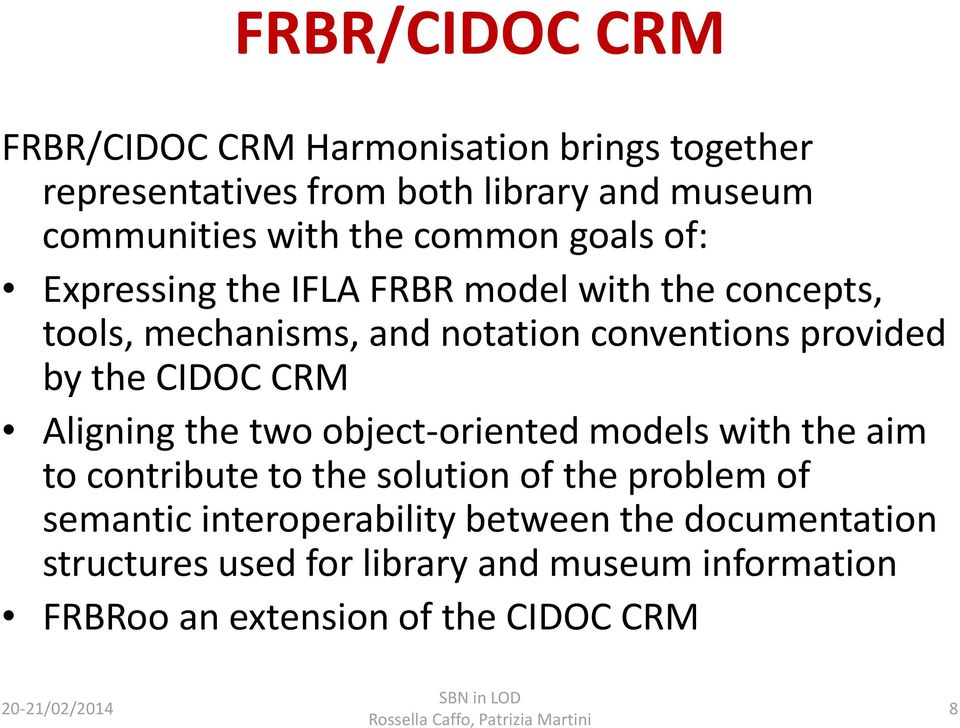 CIDOC CRM Aligning the two object-oriented models with the aim to contribute to the solution of the problem of semantic