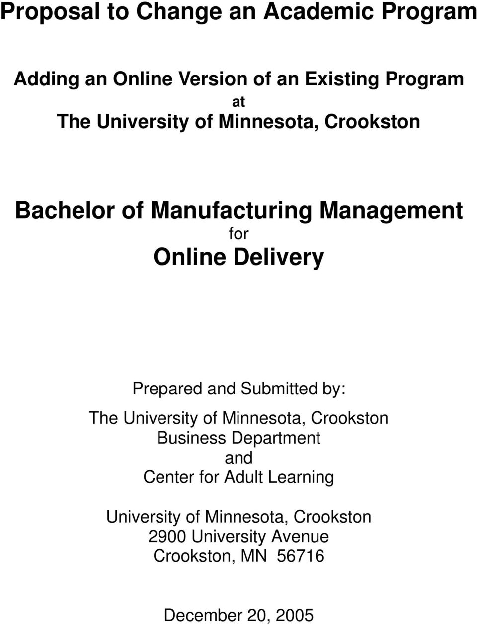 Prepared and Submitted by: The University of Minnesota, Crookston Business Department and Center
