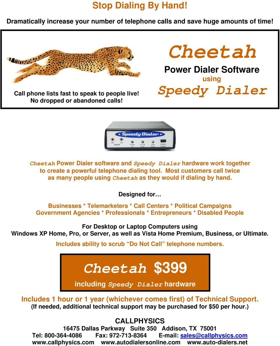 Most customers call twice as many people using Cheetah as they would if dialing by hand.