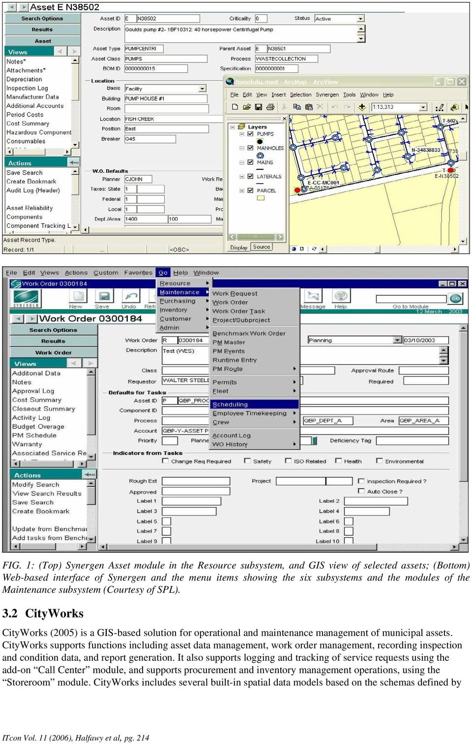 CityWorks supports functions including asset data management, work order management, recording inspection and condition data, and report generation.