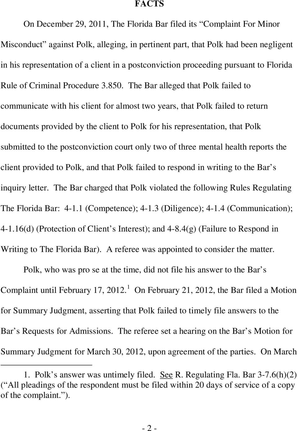 The Bar alleged that Polk failed to communicate with his client for almost two years, that Polk failed to return documents provided by the client to Polk for his representation, that Polk submitted
