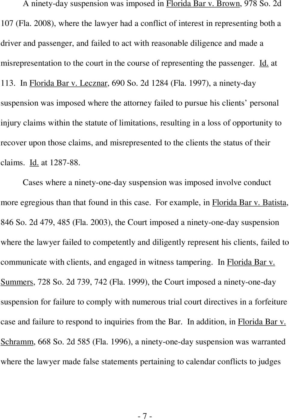 representing the passenger. Id. at 113. In Florida Bar v. Lecznar, 690 So. 2d 1284 (Fla.