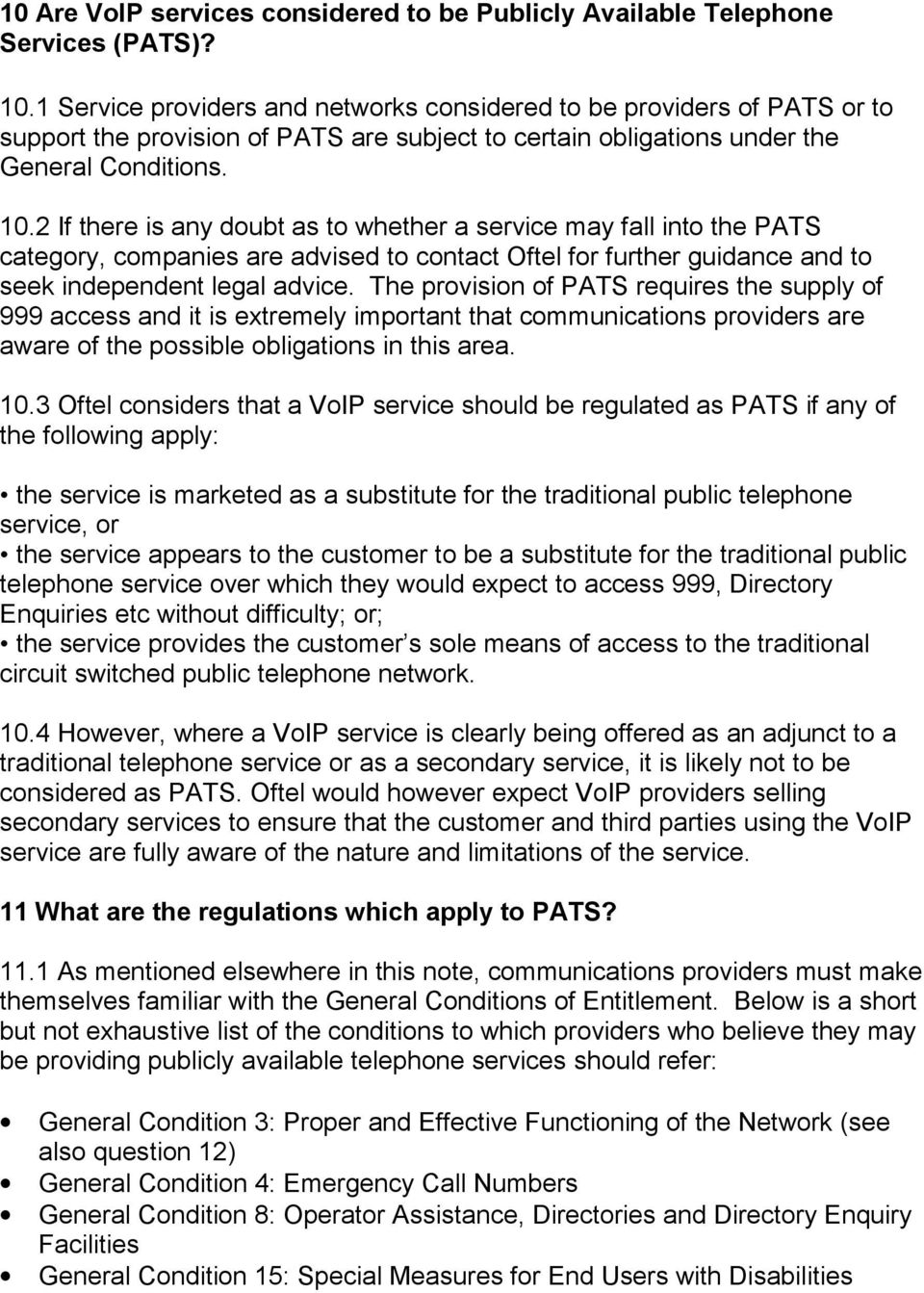 2 If there is any doubt as to whether a service may fall into the PATS category, companies are advised to contact Oftel for further guidance and to seek independent legal advice.