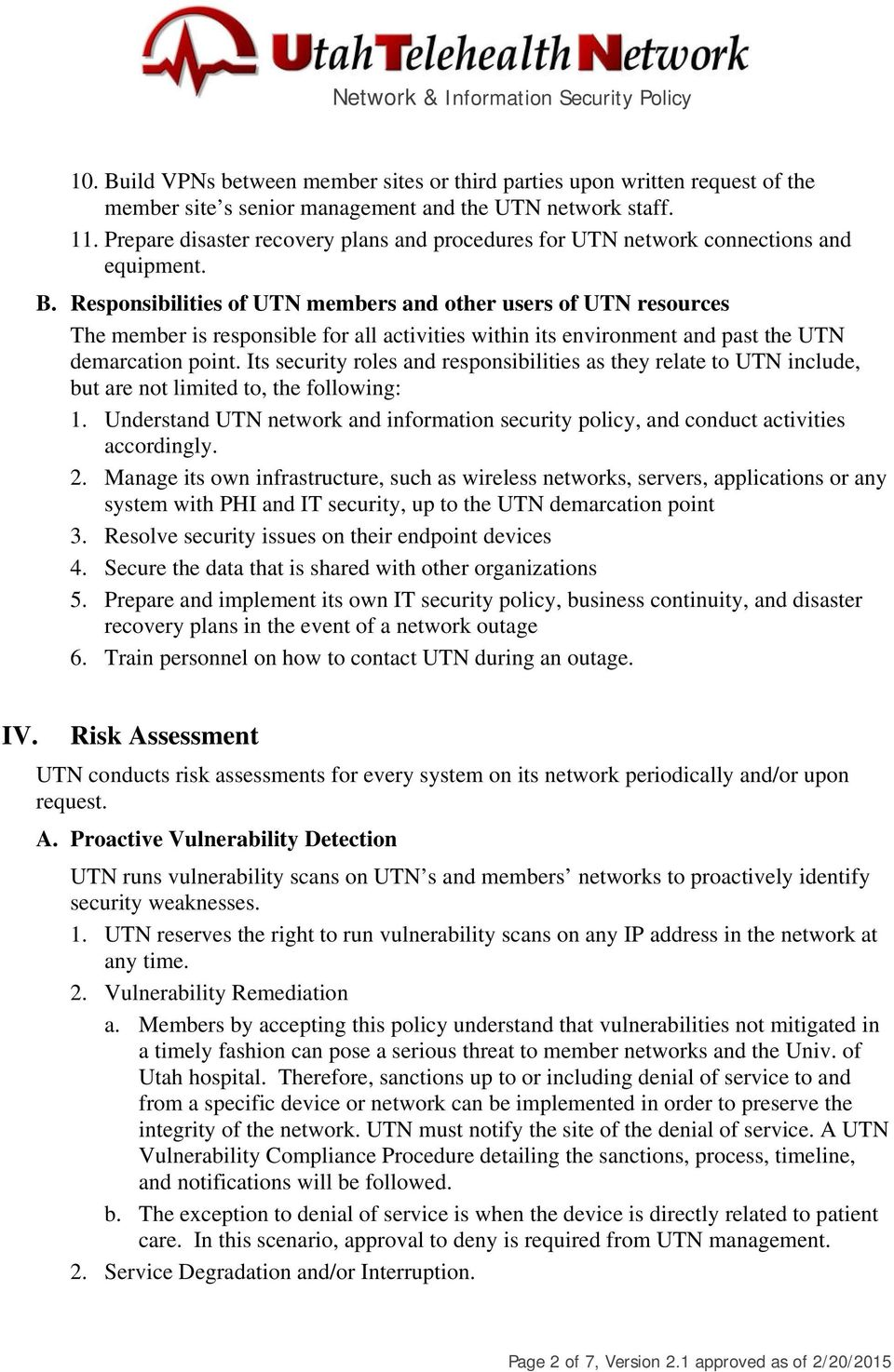 Responsibilities of UTN members and other users of UTN resources The member is responsible for all activities within its environment and past the UTN demarcation point.