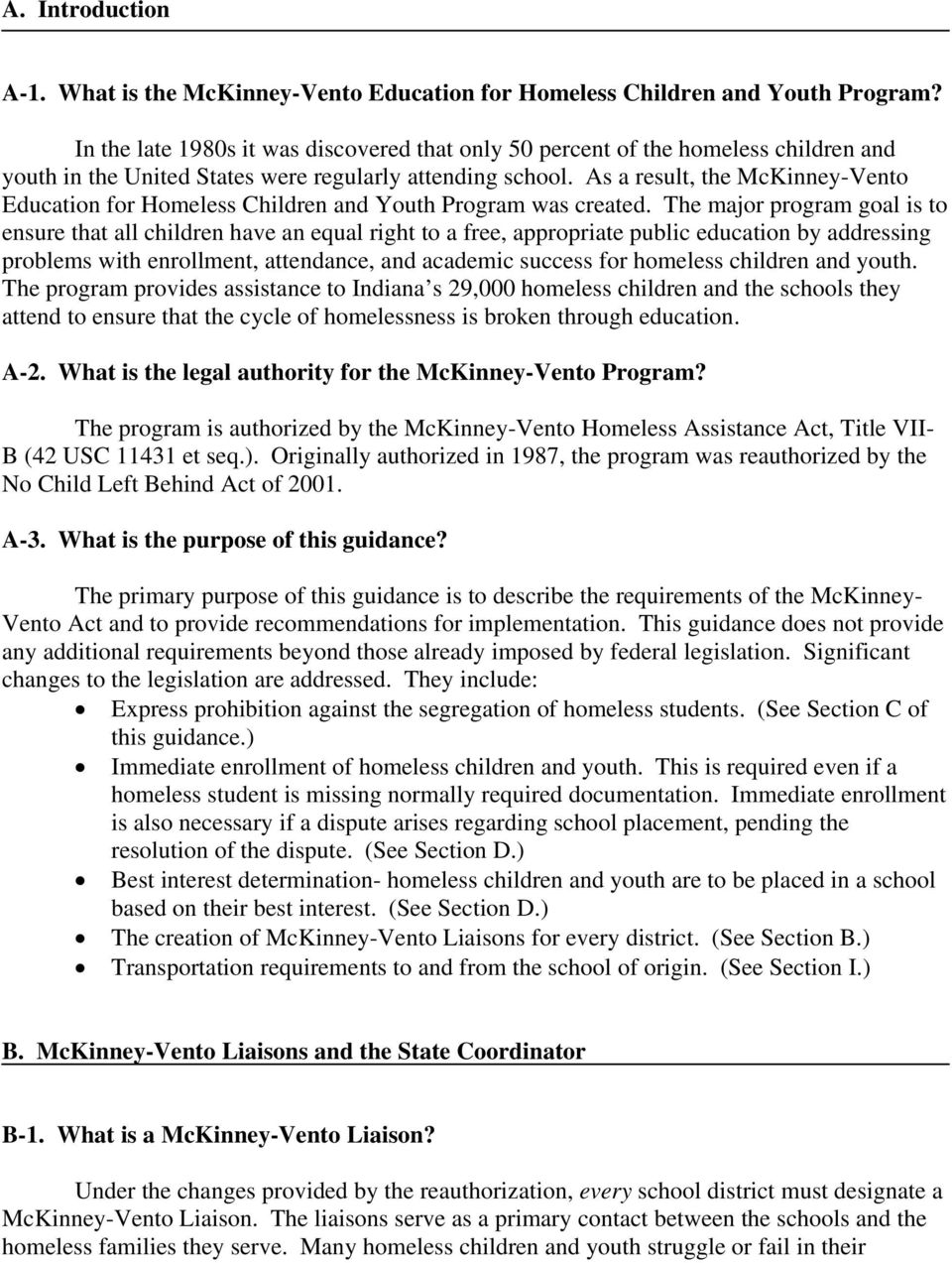 As a result, the McKinney-Vento Education for Homeless Children and Youth Program was created.