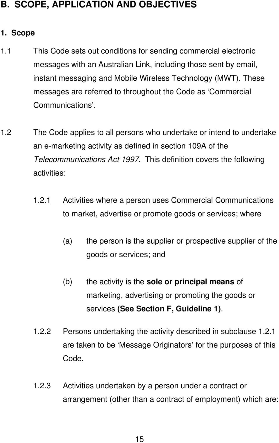 These messages are referred to throughout the Code as Commercial Communications. 1.