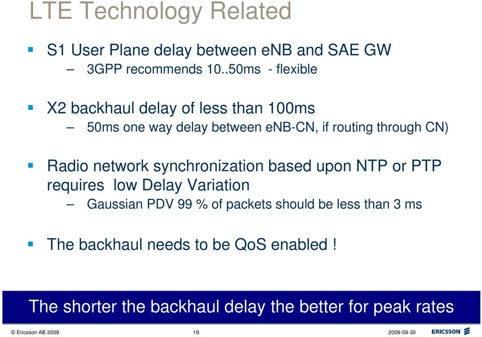 Radio network synchronization based upon NTP or PTP requires low Delay Variation Gaussian PDV 99 % of packets