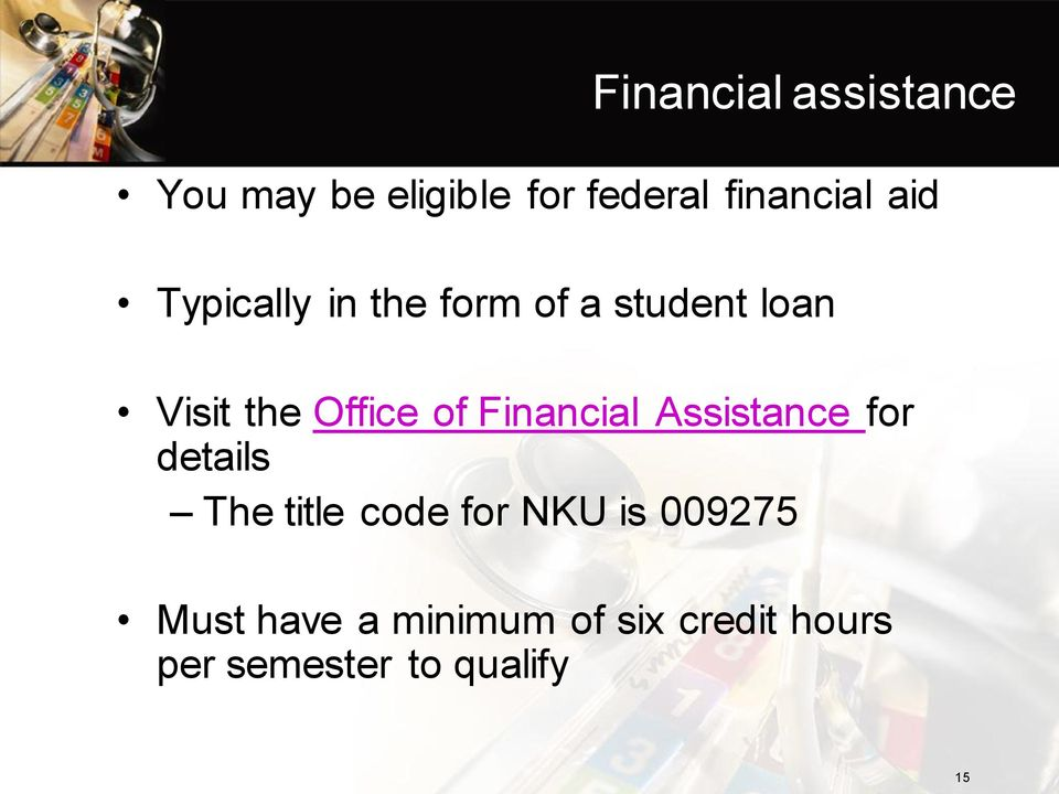 Financial Assistance for details The title code for NKU is