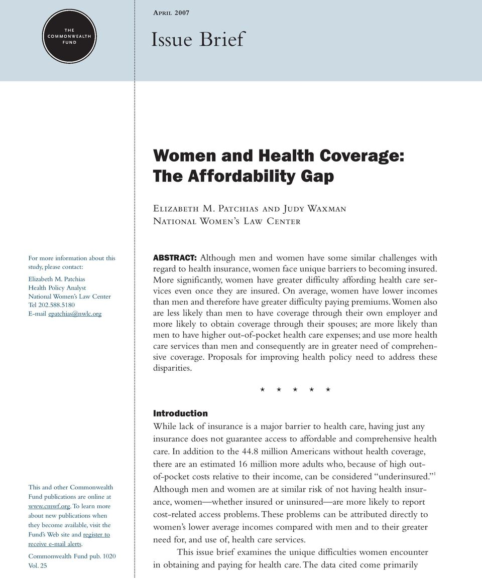 5180 E-mail epatchias@nwlc.org ABSTRACT: Although men and women have some similar challenges with regard to health insurance, women face unique barriers to becoming insured.