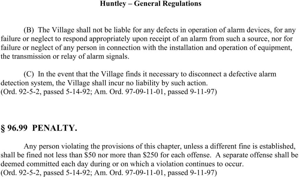 (C) In the event that the Village finds it necessary to disconnect a defective alarm detection system, the Village shall incur no liability by such action. 96.99 PENALTY.