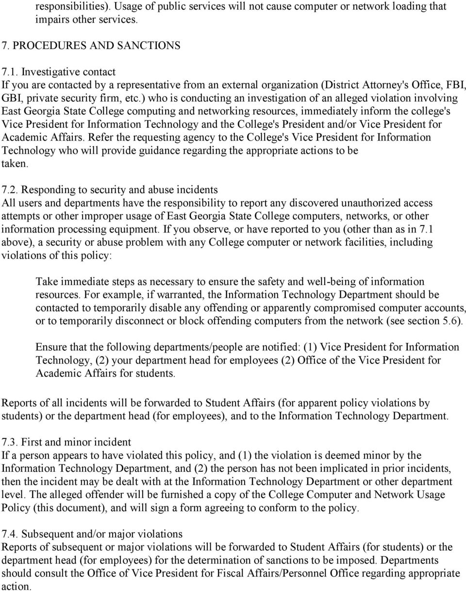 ) who is conducting an investigation of an alleged violation involving East Georgia State College computing and networking resources, immediately inform the college's Vice President for Information