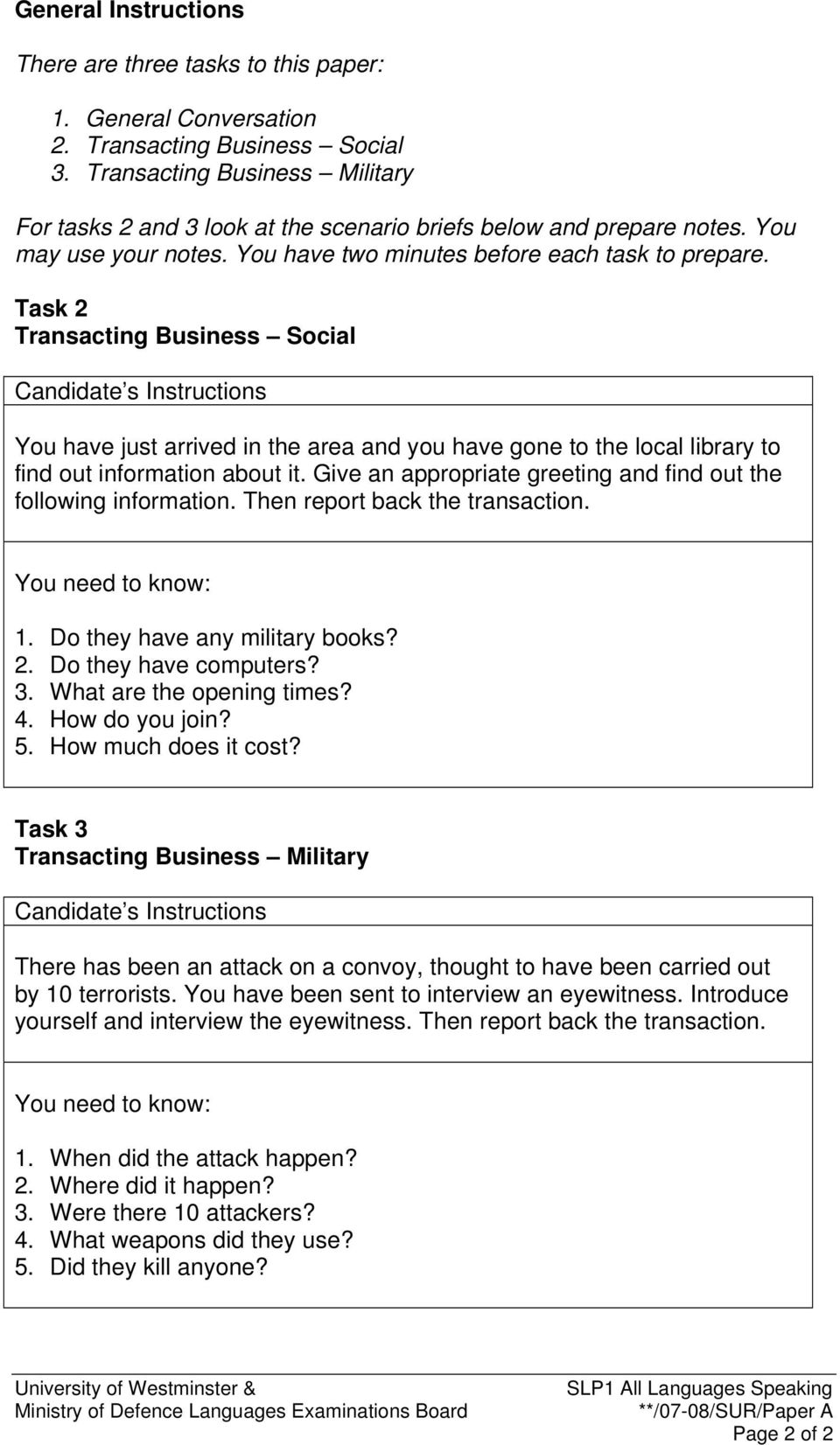 Task 2 Transacting Business Social Candidate s Instructions You have just arrived in the area and you have gone to the local library to find out information about it.