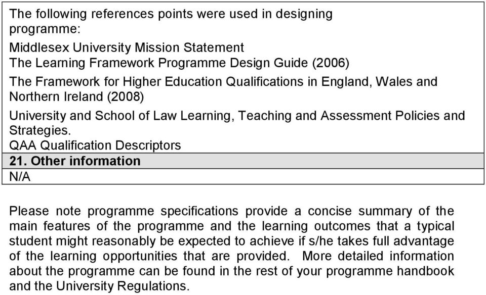 Other information N/A Please note programme specifications provide a concise summary of the main features of the programme and the learning outcomes that a typical student might reasonably be