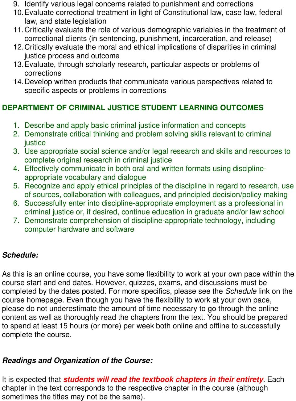 Critically evaluate the moral and ethical implications of disparities in criminal justice process and outcome 13.