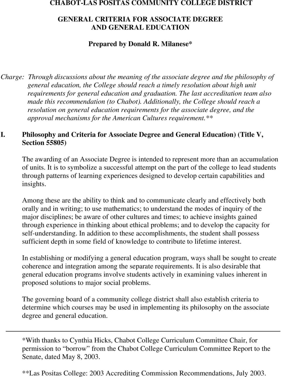 general education and graduation. The last accreditation team also made this recommendation (to Chabot).