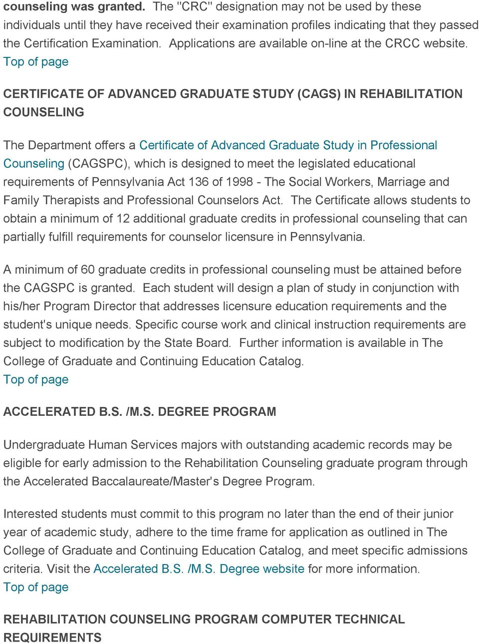 CERTIFICATE OF ADVANCED GRADUATE STUDY (CAGS) IN REHABILITATION COUNSELING The Department offers a Certificate of Advanced Graduate Study in Professional Counseling (CAGSPC), which is designed to