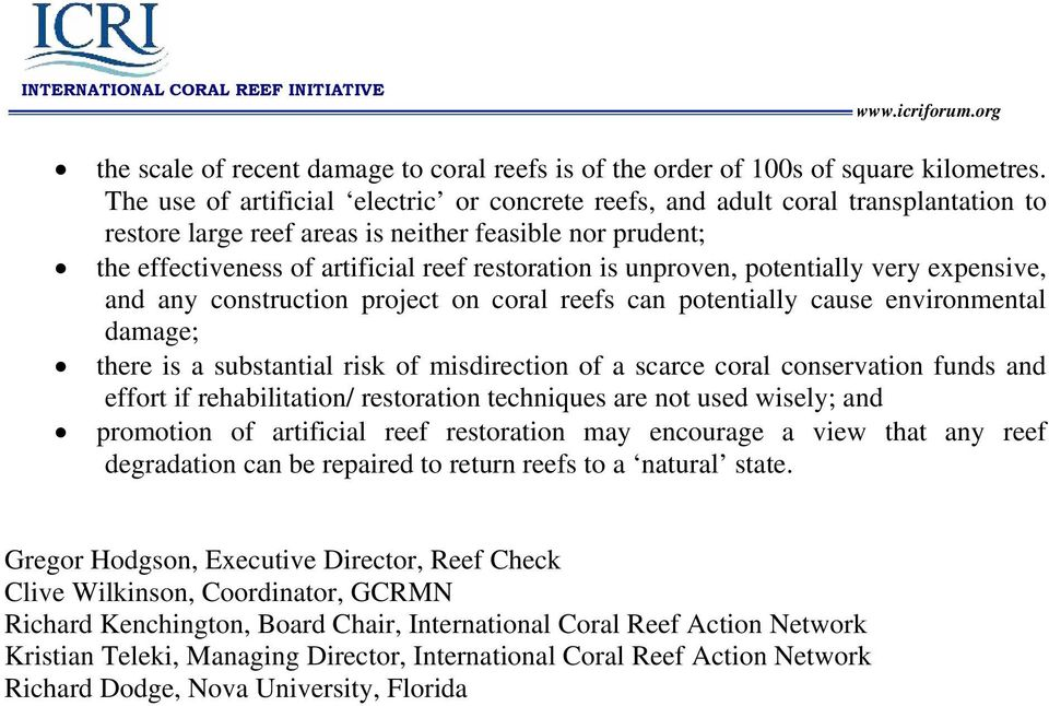 unproven, potentially very expensive, and any construction project on coral reefs can potentially cause environmental damage; there is a substantial risk of misdirection of a scarce coral