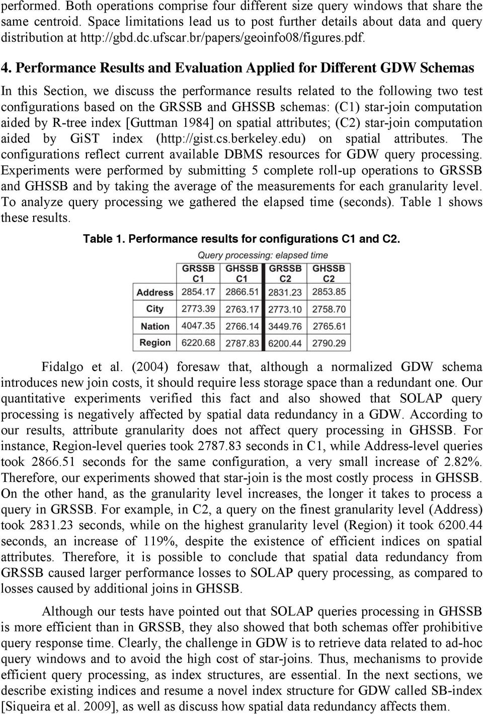 Performance Results and Evaluation Applied for Different GDW Schemas In this Section, we discuss the performance results related to the following two test configurations based on the GRSSB and GHSSB