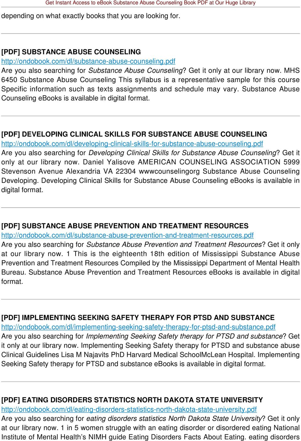 Substance Abuse Counseling ebooks is available in digital format. [PDF] DEVELOPING CLINICAL SKILLS FOR SUBSTANCE ABUSE COUNSELING http://ondobook.