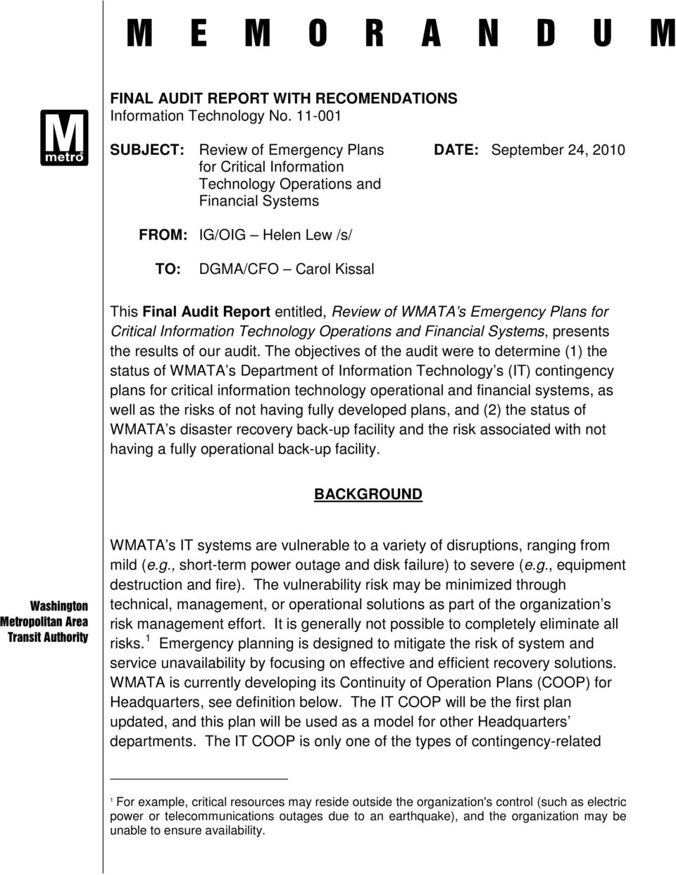 Audit Report entitled, Review of WMATA s Emergency Plans for Critical Information Technology Operations and Financial Systems, presents the results of our audit.