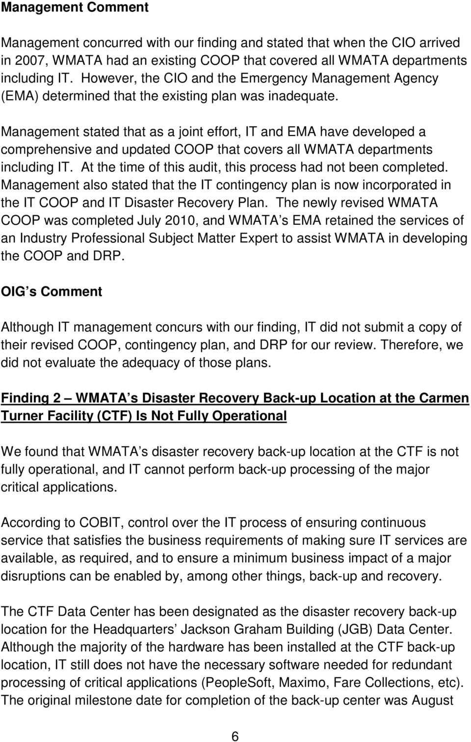 Management stated that as a joint effort, IT and EMA have developed a comprehensive and updated COOP that covers all WMATA departments including IT.
