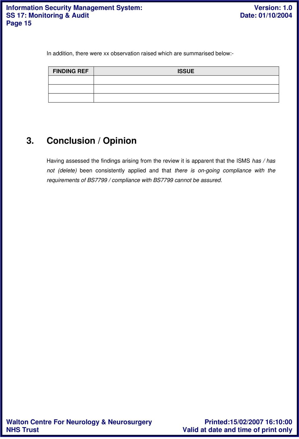 Conclusion / Opinion Having assessed the findings arising from the review it is apparent