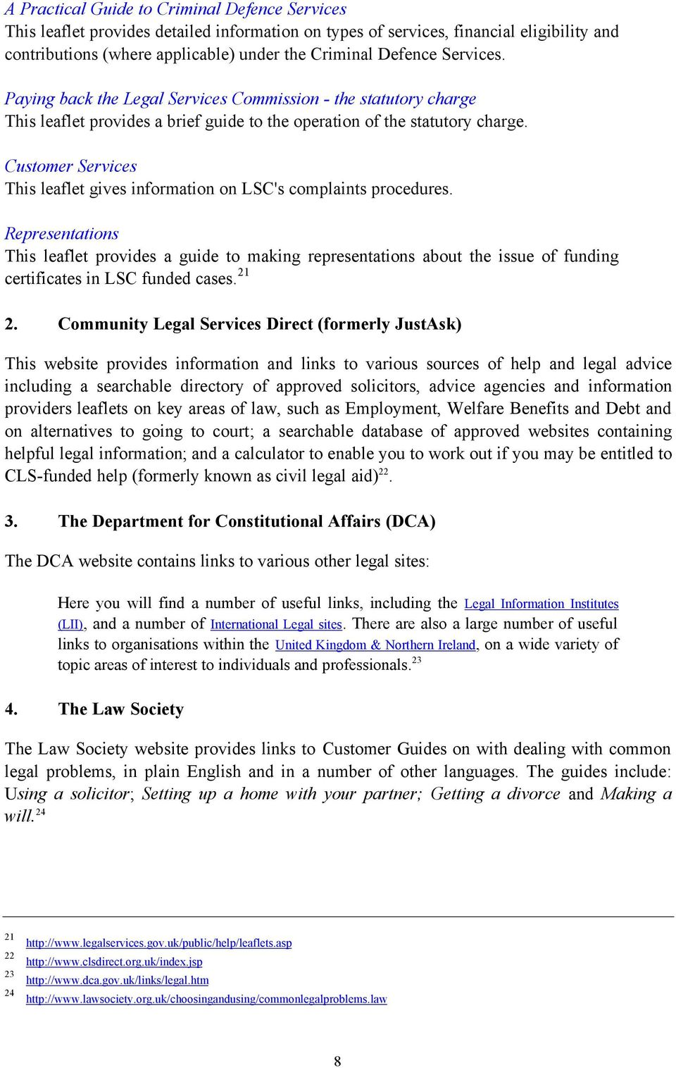 Customer Services This leaflet gives information on LSC's complaints procedures.