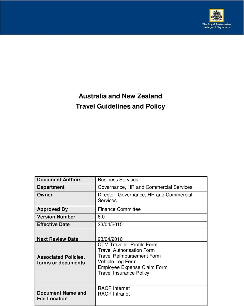 Date 23/04/2015 Next Review Date 23/04/2016 Associated Policies, forms or documents CTM Traveller Profile Form Travel Authorisation Form