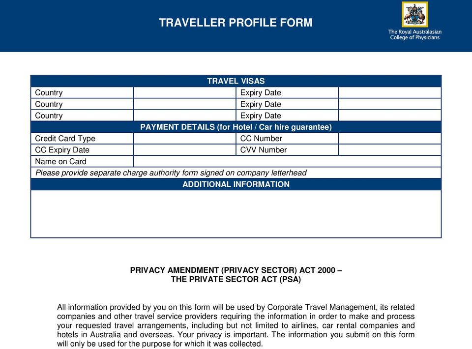 provided by you on this form will be used by Corporate Travel Management, its related companies and other travel service providers requiring the information in order to make and process your