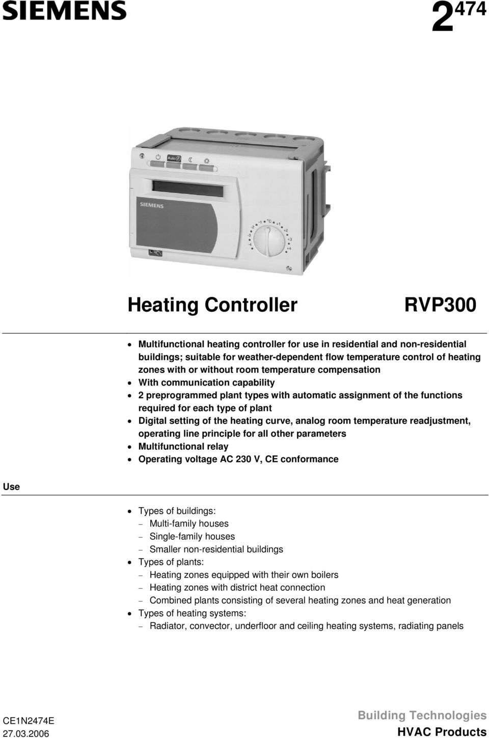 heating curve, analog room temperature readjustment, operating line principle for all other parameters Multifunctional relay Operating voltage AC 230 V, CE conformance Use Types of buildings:
